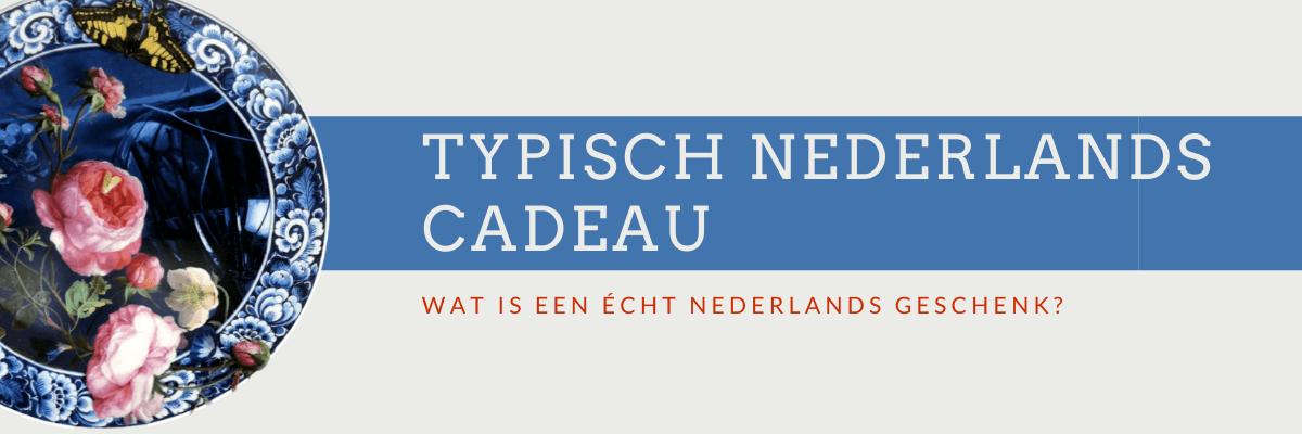 Typisch Nederlands Cadeau